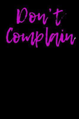 Don't Complain Journal