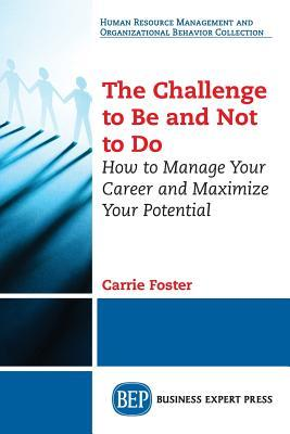 The Challenge to Be and Not to Do