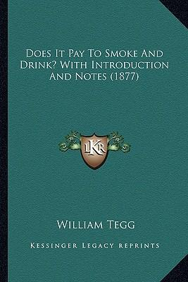 Does It Pay to Smoke and Drink? with Introduction and Notes (1877)