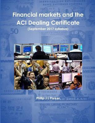 Financial Markets and the Aci Dealing Certificate