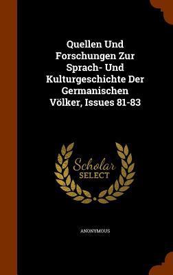 Quellen Und Forschungen Zur Sprach- Und Kulturgeschichte Der Germanischen Volker, Issues 81-83
