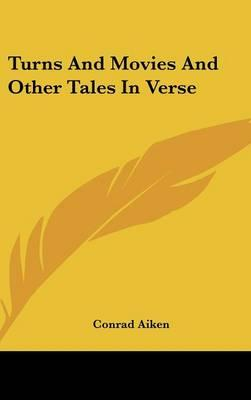 Turns and Movies and Other Tales in Verse