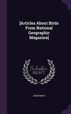 [Articles about Birds from National Geographic Magazine]