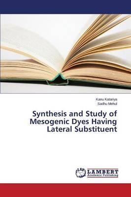 Synthesis and Study of Mesogenic Dyes Having Lateral Substituent