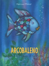 Arcobaleno, il pesci...