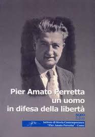 Pier Amato Perretta un uomo in difesa della libertà