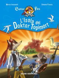 L'isola del Doktor Topimort. Capitain Fox