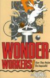 Wonder-Workers! How They Perform the Impossible
