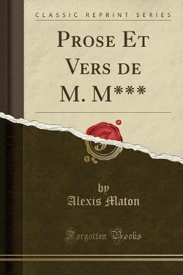 Prose Et Vers de M. M*** (Classic Reprint)