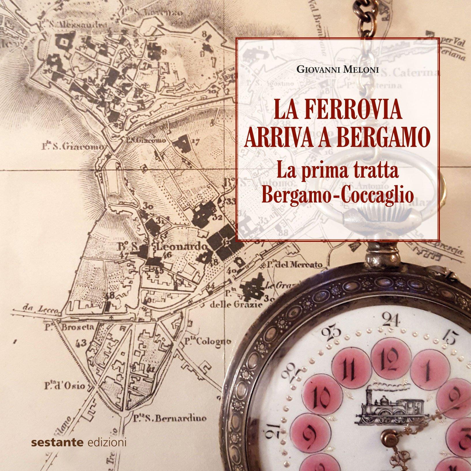 La ferrovia arriva a Bergamo