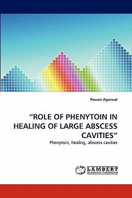 ?ROLE OF PHENYTOIN IN HEALING OF LARGE ABSCESS CAVITIES?