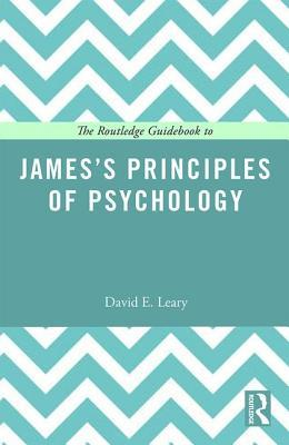 The Routledge Guidebook to James's Principles of Psychology