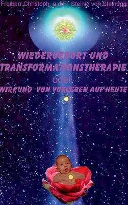 Wiedergeburt und Transformationstherapie