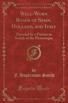 Well-Worn Roads of Spain, Holland, and Italy