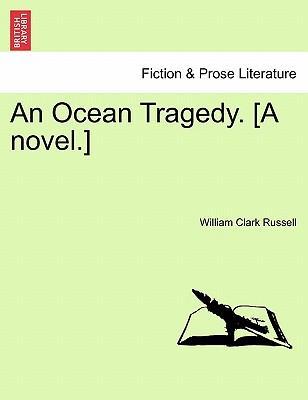 An Ocean Tragedy. [A novel.] Vol. II