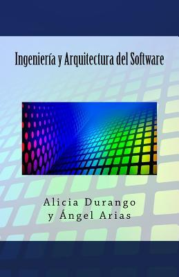 Ingenieria y Arquitectura del Software / Software Engineering and Architecture