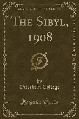 The Sibyl, 1908 (Classic Reprint)