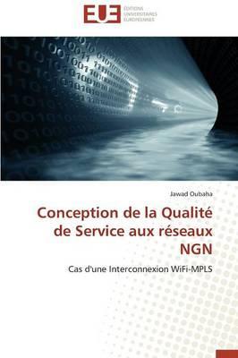 Conception de la Qualite de Service aux Reseaux Ngn