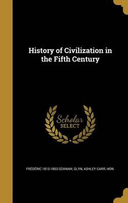 HIST OF CIVILIZATION IN THE 5T