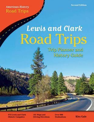 American History Road Trips Lewis and Clark Road Trips
