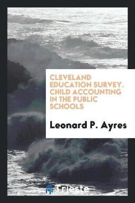 Cleveland Education Survey. Child Accounting in the Public Schools