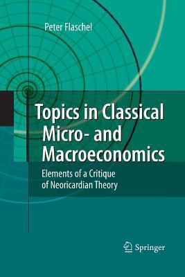Topics in Classical Micro- and Macroeconomics