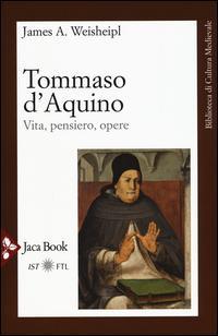 Tommaso d'Aquino. Vita, pensiero, opere