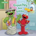 Grouches are Green: ...