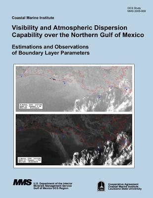 Visibility and Atmospheric Dispersion Capability over the Northern Gulf of Mexico