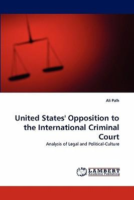 United States' Opposition to the International Criminal Court