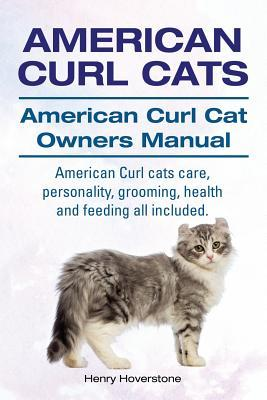 American Curl Cats. American Curl Cat Owners Manual. American Curl Cats care, personality, grooming, health and feeding all included