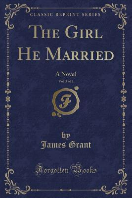 The Girl He Married, Vol. 3 of 3