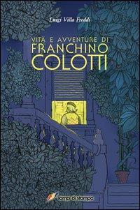 Vita e avventure di Franchino Colotti