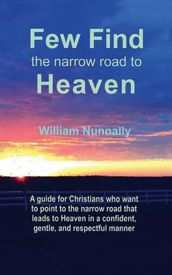 Few Find the Narrow Road to Heaven