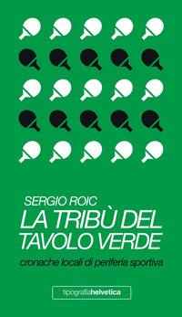 La tribù del tavolo verde. Cronache locali di periferia sportiva