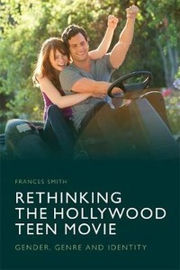 Rethinking the Hollywood Teen Movie