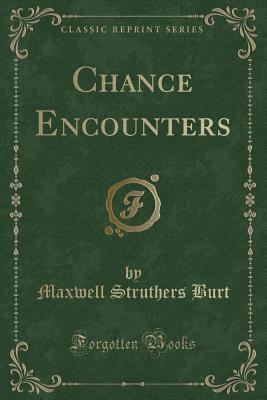 Chance Encounters (Classic Reprint)