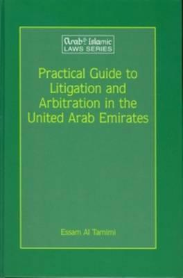 Practical Guide to Litigation and Arbitration in the United Arab Emirates