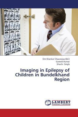 Imaging in Epilepsy of Children in Bundelkhand Region