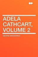 Adela Cathcart, Volume 2