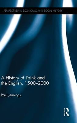 A History of Drink and the English, 1500–2000
