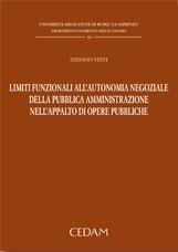 Limiti funzionali all'autonomia negoziale della pubblica amministrazione nell'appalto di opere pubbliche