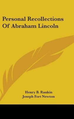 Personal Recollections Of Abraham Lincoln