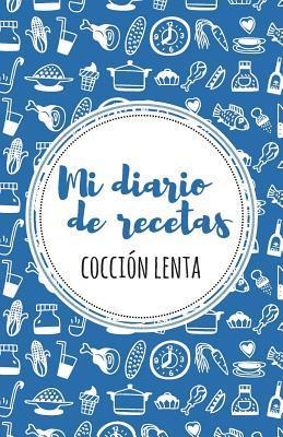 Mi Diario De Recetas De Cocción Lenta