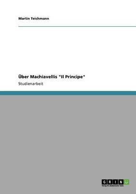 "Über Machiavellis ""Il Principe"""