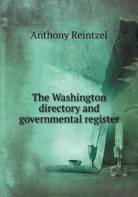 The Washington Directory and Governmental Register