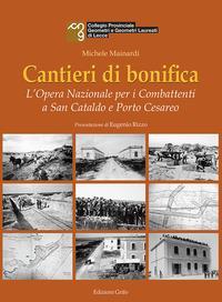 Cantieri di bonifica. L'opera nazionale per i combattenti a san Cataldo e Porto Cesareo