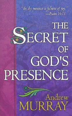 The Secret of God's Presence (Formerly God's Gift Perfection