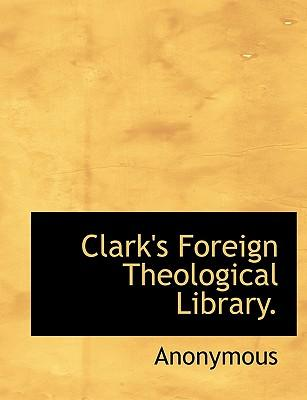 Clark's Foreign Theological Library
