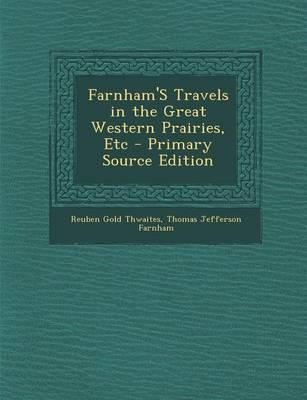Farnham's Travels in the Great Western Prairies, Etc